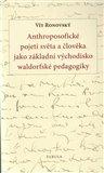 Anthroposofické pojetí světa a člověka jako základní východisko waldorfské pedagogiky - obálka