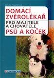 Domácí zvěrolékař (Pro majitele a chovatele psů a koček) - obálka
