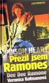 Obálka knihy Poison Heart: Přežil jsem Ramones