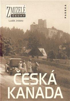Obálka titulu Zmizelé Čechy-Česká Kanada