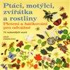 Obálka knihy Ptáci, motýlci, zvířátka a rostliny