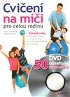 Obálka knihy Cvičení na míči pro celou rodinu