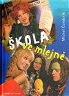 Obálka knihy Škola ve mlejně