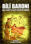 Obálka knihy Bílí baroni ani bílý plášť nezakryje zelené mozky