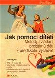Jak pomoci dítěti (Metody zvládání problémů  dětí v předškolní výchově) - obálka