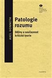Patologie rozumu (Dějiny a současnost kritické teorie) - obálka