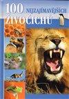 Obálka knihy 100 nejzajímavějších živočichů