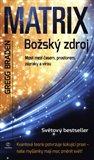 Matrix - Božský zdroj (Most mezi časem, prostorem, zázraky a vírou) - obálka