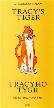 Tracy`s Tiger/Tracyho tygr - William Saroyan