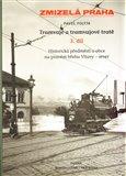 Zmizelá Praha-Tramvaje 3. tramvajové tratě (Zmizelá Praha / Historická předměstí a okraj města. Pravý břeh Vltavy) - obálka