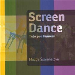 Casablanca fakulta UK v Praze Screen Dance. Tělo pro kameru - Magda Španihelová