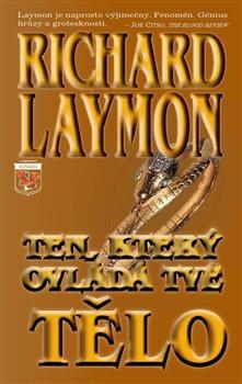 Ten, který ovládá tvé tělo - Richard Laymon