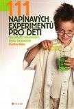 111 napínavých  experimentů pro děti - obálka