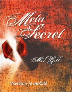 Meta Secret. Všechno je možné - Mel Gill