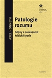 Patologie rozumu (Djiny a souasnost kritick&#233; teorie) - oblka