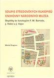 Soupis středověkých rukopisů Knihovny Národního muzea ( Doplňky ke katalogům F. M. Bartoše, J. Vašici a J. Vajse) - obálka