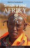 Smích a pláč Afriky aneb cestou kolem jednoho kontinentu - obálka