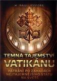 Temná tajemství Vatikánu (Pátrání po záhadách nejtajemnějšího státu na světě) - obálka
