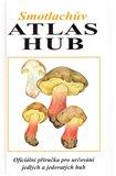 Smotlachův atlas hub (Oficiální příručka pro určování jedlých a jedovatých hub) - obálka
