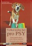Velká kniha her pro psy (Pestrý program zábavy, cviků i triků pro každý den.    Pro použití venku i doma) - obálka