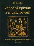 Vánoční zpívání a muzicírování (České a evropské vánoční zpěvy) - obálka