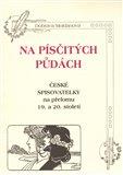 Na písčitých půdách (České spisovatelky na přelomu 19. a 20. století) - obálka