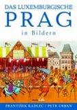 Das luxemburgische Prag in Bildern - obálka