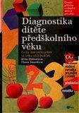 Diagnostika dítěte předškolního věku (Co by dítě mělo umět ve věku od 3 do 6 let) - obálka
