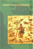 Orfeův sestup do podsvětí (Výbor z orfických textů) - obálka