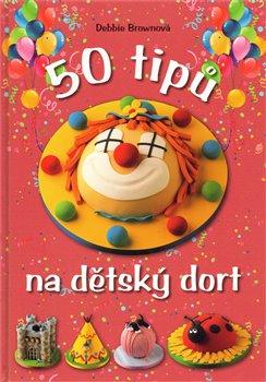 Obálka titulu 50 tipů na dětský dort