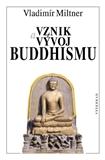 Vznik a vývoj buddhismu (Kniha, vázaná) - obálka