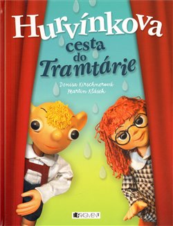 Hurvínkova cesta do Tramtárie - Martin Klásek, Denisa Kirschnerová