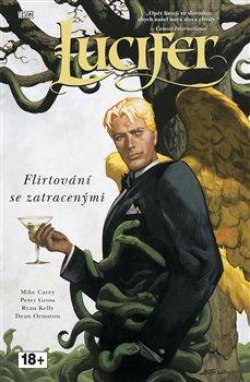 Flirtování se zatracenými. Lucifer 3 - Mike Carey