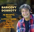 Babicovy dobroty 3. (78 recept, trik a vychyt&#225;vek, kter&#233; v televizi urit neuvid&#237;te.) - oblka