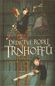 Mladá fronta Dědictví rodu Trnhoffů - Gareth P. Jones