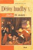 Dějiny hudby V. - Hudba 19. století - obálka