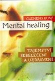 Mental Healing (Tajemství sebeléčení a uzdravení) - obálka