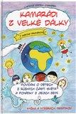 Kamarádi z velké dálky (Povídání o dětech z různých částí světa a pohádky z jejich zemí) - obálka