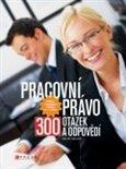 Pracovní právo (300 otázek a odpovědí) - obálka