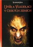 Upíři a vlkodlaci v českých zemích - obálka