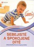 Sebejisté a spokojené dítě (Jak povzbudit přirozené schopnosti dítěte) - obálka