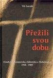 Přežili svou dobu (Osudy lidí Šumperska, Zábřežska a Mohelnicka 1938-1989) - obálka