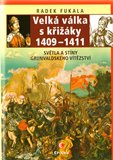 Velká válka s křižáky 1409–1411 (Bazar - Mírně mechanicky poškozené) - obálka