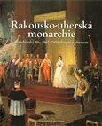 Rakousko-uherská monarchie (Habsburská říše 1867–1918  slovem a obrazem) - obálka