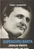 Superguru Bárta (Bazar - Mírně mechanicky poškozené) - obálka