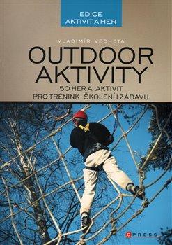 Outdoor aktivity. 50 aktivit pro trénink, školení i zábavu - Vladimír Vecheta