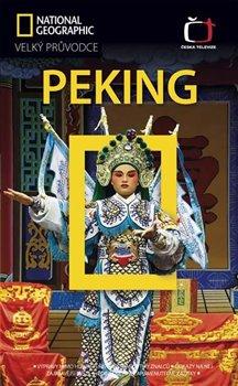 Peking. Velký průvodce National Geographic - Paul Mooney