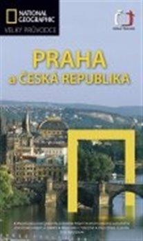 Praha a Česká republika Velký průvodce National Geographic