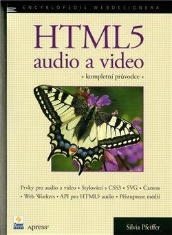 HTML 5 - audio a video. Kompletní průvodce