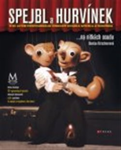 Spejbl a Hurvínek... na nitkách osudu. Muzeum v knize k 80 letům profesionální činnosti Divadla Spejbla a Hurvínka - Denisa Kirschnerová